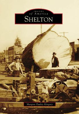 Shelton (WA) (Images of America), Pauley Kingrey, Margret