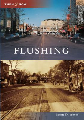 Flushing (Then and Now), Antos, Jason D.