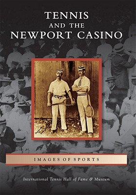 Image for Tennis and the Newport Casino (Images of Sports)