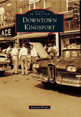Image for Downtown Kingsport (Images of America)