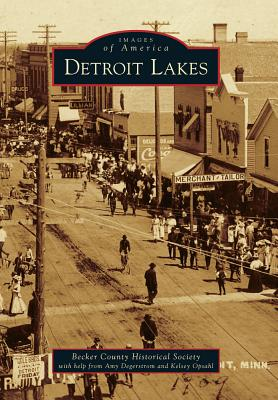 Detroit Lakes (Images of America), Becker County Historical Society