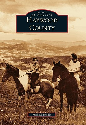 Image for Haywood County (Images of America) Signed First Edition