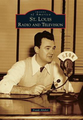 Image for St. Louis Radio and Television ( Images of America)