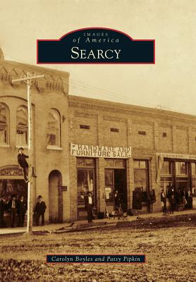 Searcy (Images of America), Boyles, Carolyn; Pipkin, Patsy