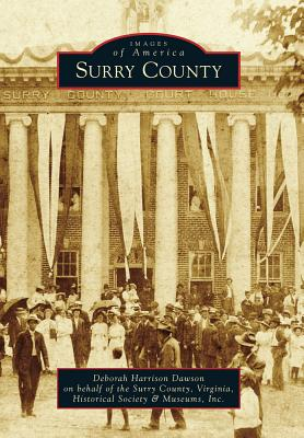 Surry County (Images of America), Dawson, Deborah Harrison; Surry County  Virginia  Historical Society and Museums Inc.