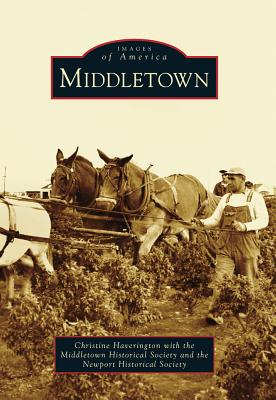 Middletown (Images of America), Christine Haverington with the Middletown Historical Society, The Newport Historical Society