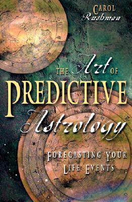 Image for The Art of Predictive Astrology: Forecasting Your Life Events