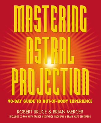Image for Mastering Astral Projection: 90-day Guide to Out-of-Body Experience