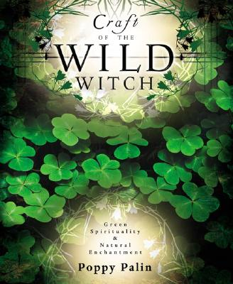 Image for Craft of the Wild Witch: Green Spirituality & Natural Enchantment