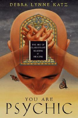 Image for You Are Psychic: The Art of Clairvoyant Reading & Healing