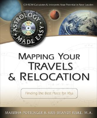 Image for Mapping Your Travels & Relocation: Finding the Best Place for You (Astrology Made Easy Series)
