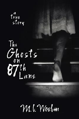 Image for The Ghosts on 87th Lane: A True Story