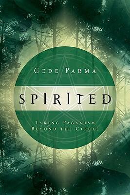 Image for Spirited: Taking Paganism Beyond the Circle