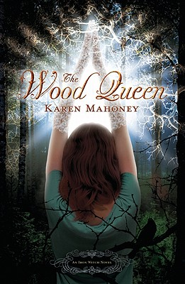 Image for The Wood Queen: An Iron Witch Novel (The Iron Witch Series)