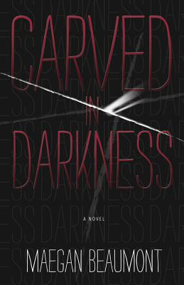 Carved in Darkness (A Sabrina Vaughn Novel), Beaumont, Maegan