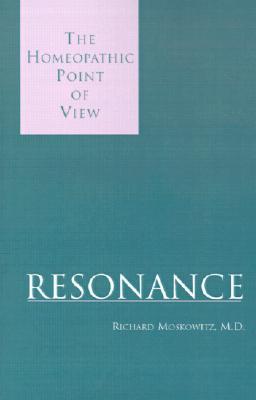 Resonance, Moskowitz, Richard; Richard Moskowitz, M.D.