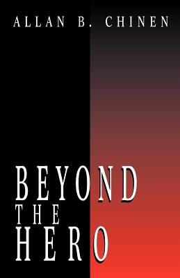 Beyond the Hero: Classic Stories of Men in Search of Soul, Chinen, Allan B.