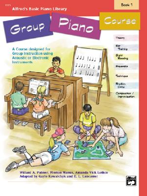 Image for Alfred's Basic Group Piano Course, Bk 1: A Course Designed for Group Instruction Using Acoustic or Electronic Instruments (Alfred's Basic Piano Library)