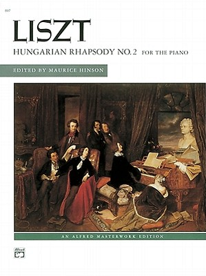 Hungarian Rhapsody, No. 2 (Alfred Masterwork Edition), Franz Liszt