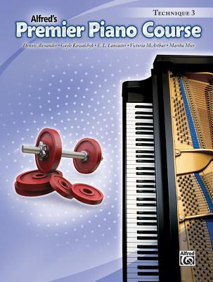 Premier Piano Course Technique, Bk 3, Alexander, Dennis; McArthur, Victoria; Mier, Martha; Kowalchyk, Gayle; Lancaster, E. L.