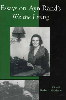 Image for Essays on Ayn Rand's We the Living