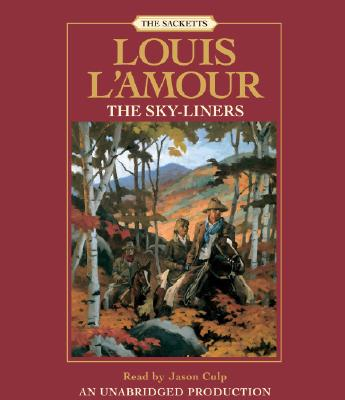 The Sky-liners: Sackett (Louis L'Amour), L'Amour, Louis