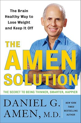 Image for The Amen Solution: The Brain Healthy Way to Lose Weight and Keep It Off