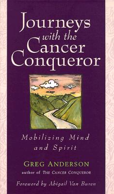 Image for Journeys With The Cancer Conqueror: Mobilizing Mind and Spirit
