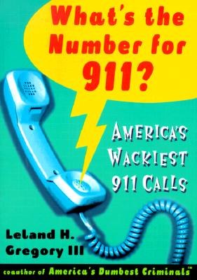 Image for WHAT'S THE NUMBER FOR 911?: AMERICA'S WACKIEST 911 CALLS