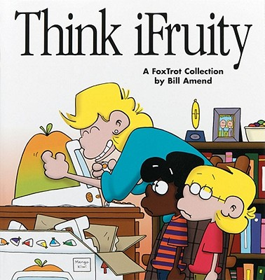 Image for Think iFruity: A Foxtrot Collection