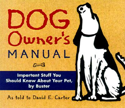 Image for Dog Owner's Manual: Important Stuff You Should Know About Your Pet