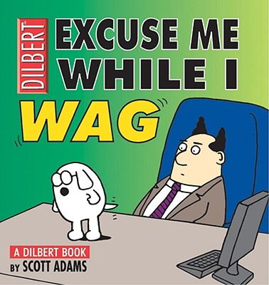 Excuse Me While I Wag: A Dilbert Book, Adams, Scott