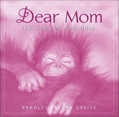 Dear Mom Thank You For Everything, Greive, Bradley Trevor