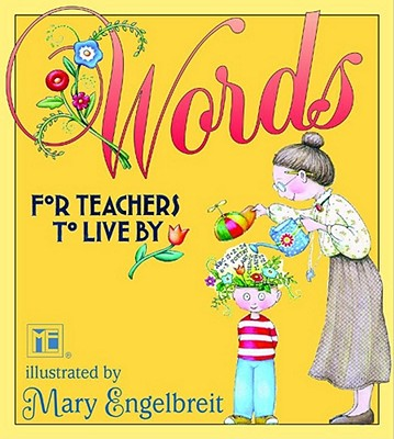 Image for Words For Teachers To Live By Mary Engelbreit