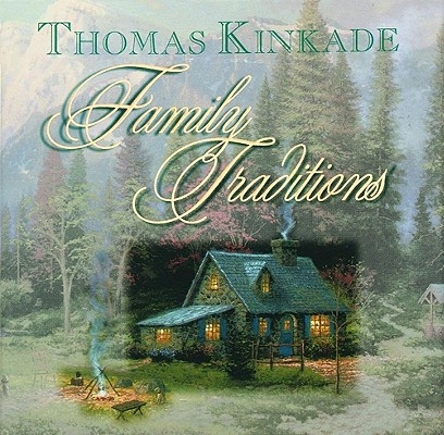 Family Traditions, Kinkade, Thomas