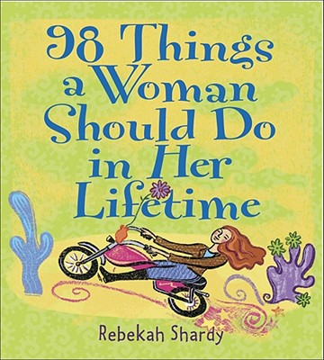 Image for 98 Things A Woman Should Do In Her Lifetime