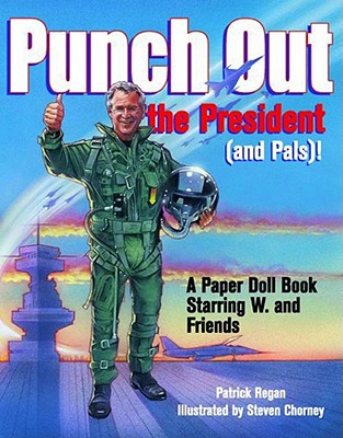 Image for PUNCH OUT THE PRESIDENT (AND PALS)! : A PAPER DOLL BOOK STARRING W. AND FRI
