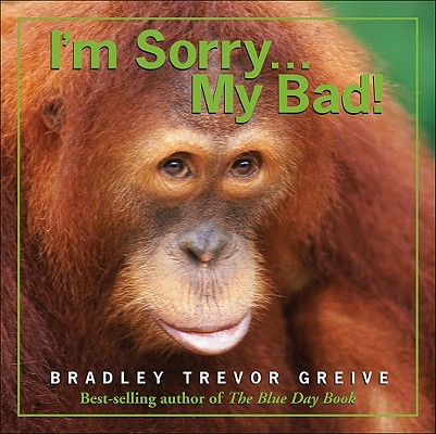 Image for I'm Sorry . . . My Bad!