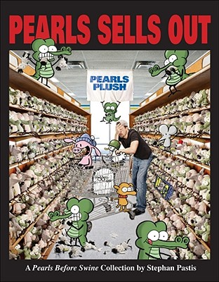 Pearls Sells Out: A Pearls Before Swine Treasury, Pastis, Stephan