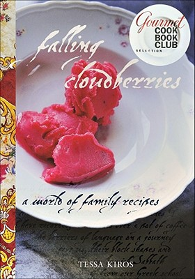 Falling Cloudberries: A World of Family Recipes, Kiros, Tessa