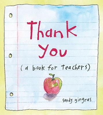 Thank You: (a book for teachers), Sandy Gingras