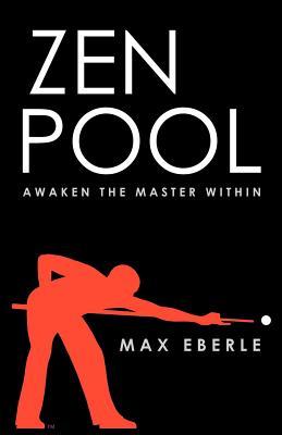 Zen Pool: Awaken the Master Within, Max, Eberle