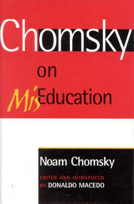 Image for Chomsky on Mis-Education (Critical Perspectives Series: A Book Series Dedicated to Paulo Freire)