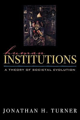Image for Human Institutions: A Theory of Societal Evolution: A Theory of Societal Evolution