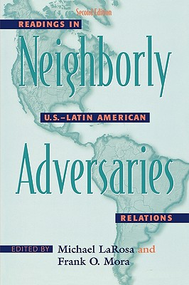 Image for Neighborly Adversaries: Readings in U.S.-Latin American Relations