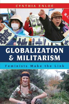Image for Globalization and Militarism: Feminists Make the Link