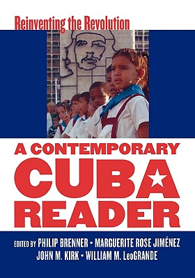 Image for A Contemporary Cuba Reader: Reinventing the Revolution
