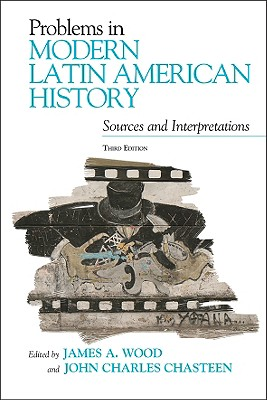 Image for Problems in Modern Latin American History: Sources and Interpretations (Latin American Silhouettes)