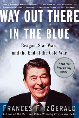 Image for Way Out There In the Blue: Reagan, Star Wars and the End of the Cold War