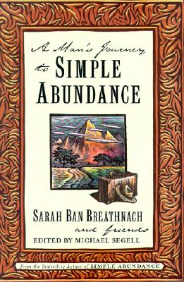 A Man's Journey to Simple Abundance, Sarah Ban Breathnach, Friends